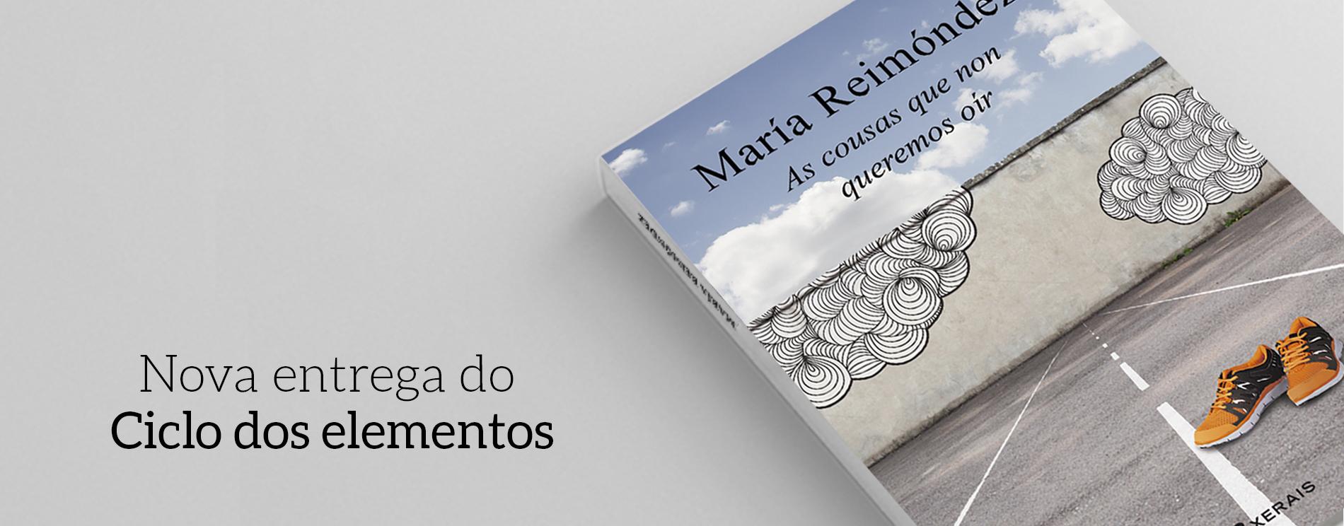 «AS COUSAS QUE NON QUEREMOS OÍR» DE MARÍA REIMÓNDEZ